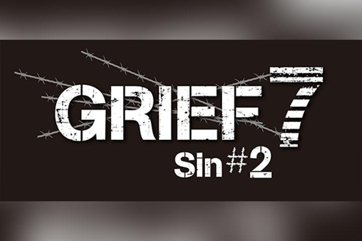 『GRIEF7』Sin#2